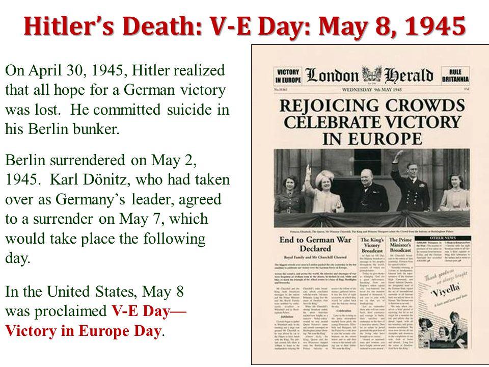 Hitler's Death: V-E Day: May 8, 1945