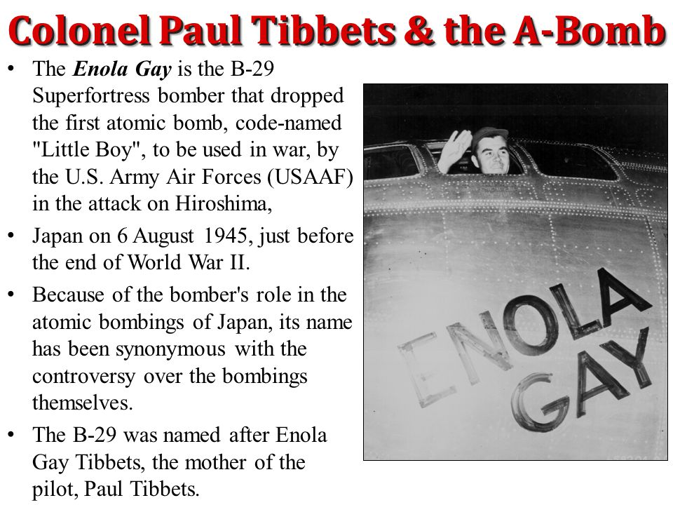 Colonel Paul Tibbets & the A-Bomb