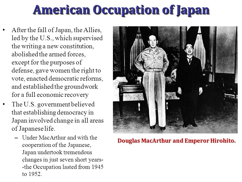 American Occupation of Japan Douglas MacArthur and Emperor Hirohito.