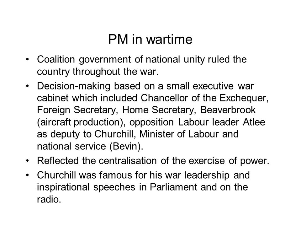 PM in wartime Coalition government of national unity ruled the country throughout the war.