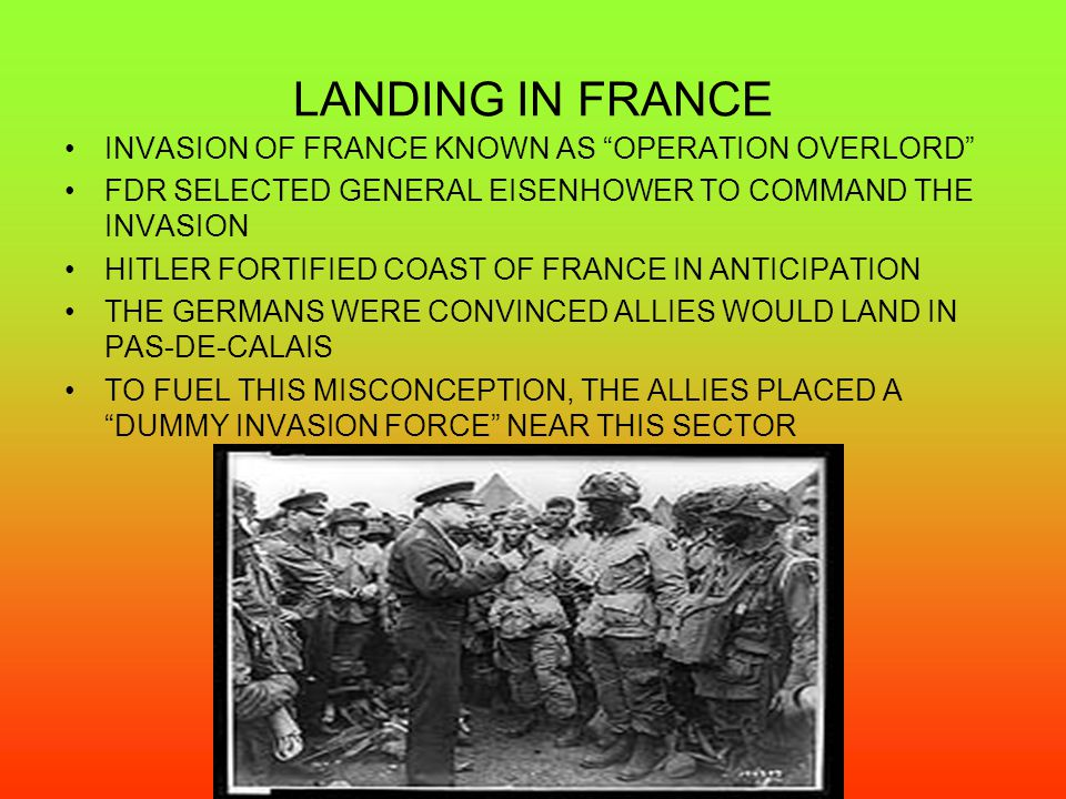 LANDING IN FRANCE INVASION OF FRANCE KNOWN AS OPERATION OVERLORD