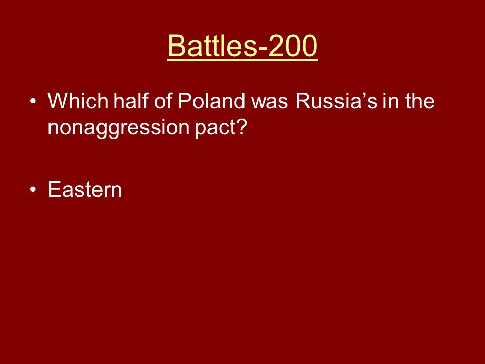 Battles-200 Which half of Poland was Russia's in the nonaggression pact Eastern