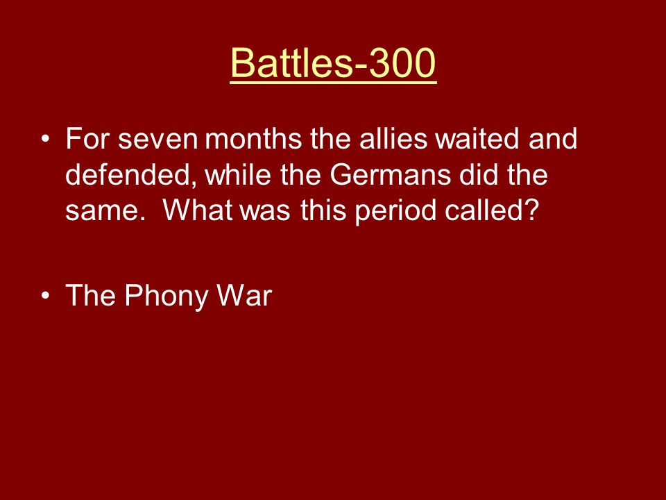 Battles-300 For seven months the allies waited and defended, while the Germans did the same. What was this period called