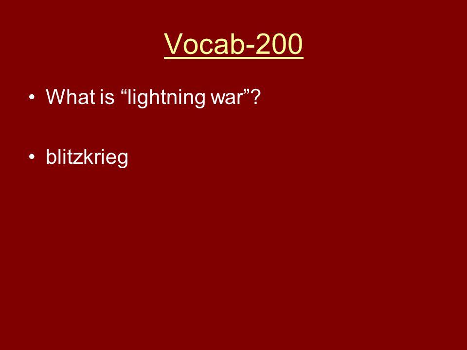 Vocab-200 What is lightning war blitzkrieg