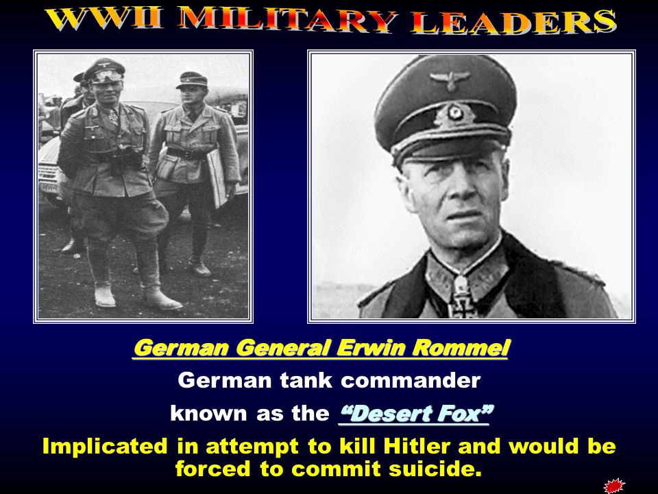 WWII MILITARY LEADERS German General Erwin Rommel