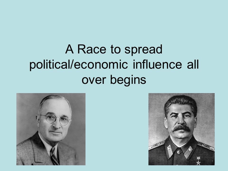 A Race to spread political/economic influence all over begins