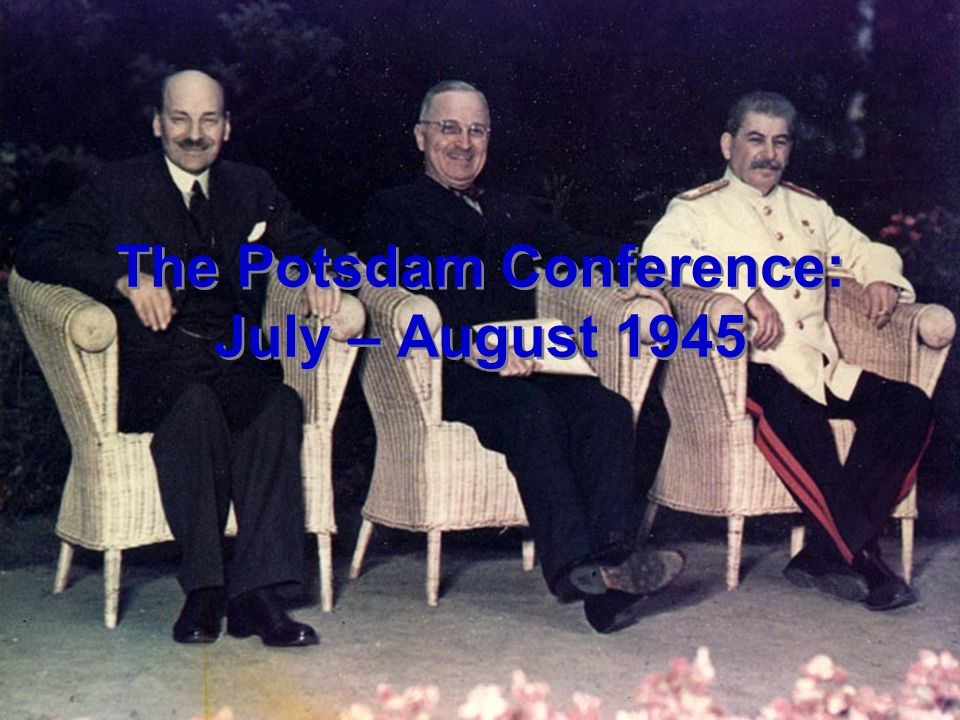 The Potsdam Conference: July – August 1945