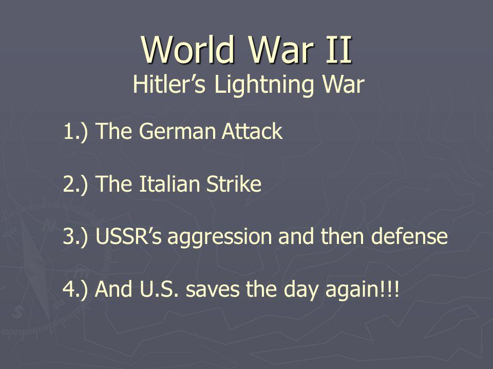 World War II Hitler's Lightning War 1.) The German Attack
