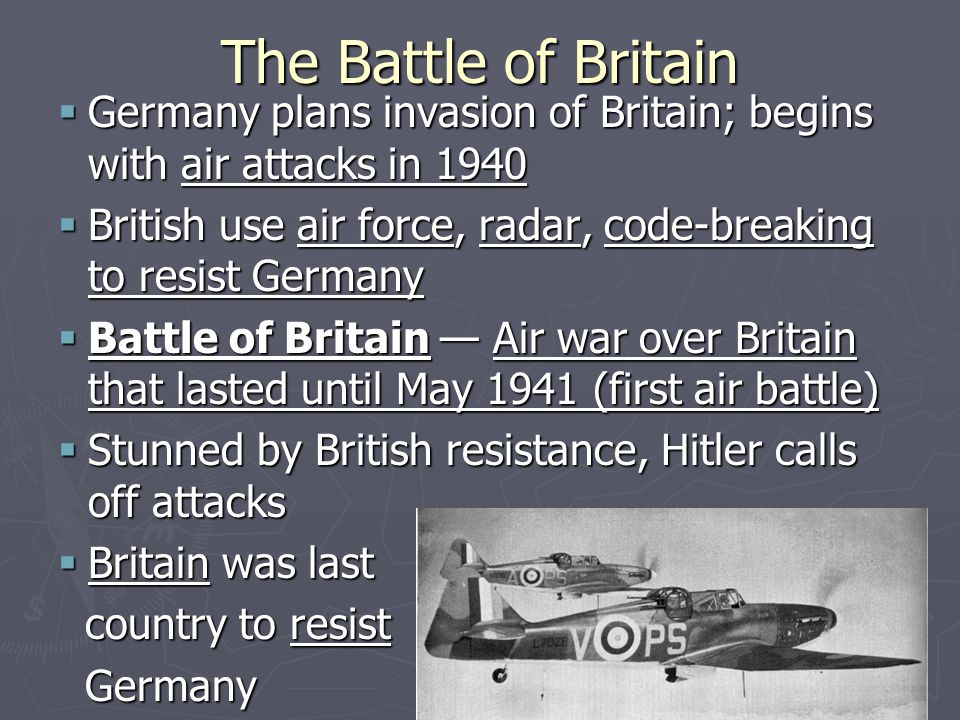 The Battle of Britain Germany plans invasion of Britain; begins with air attacks in 1940.