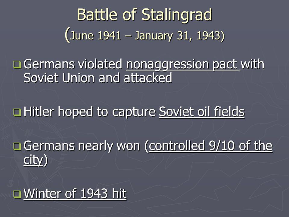 Battle of Stalingrad (June 1941 – January 31, 1943)