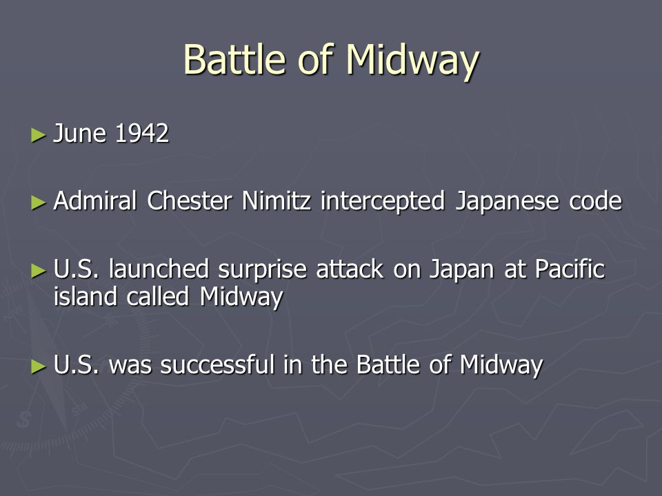 Battle of Midway June 1942. Admiral Chester Nimitz intercepted Japanese code.