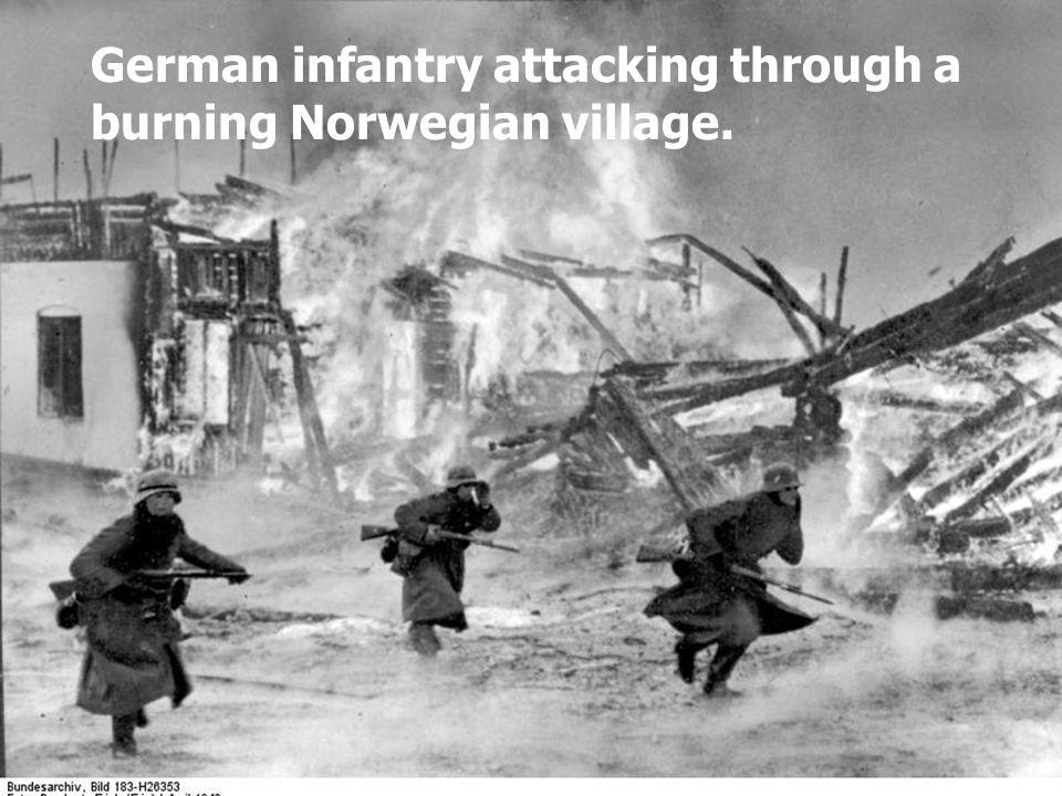 German infantry attacking through a burning Norwegian village.