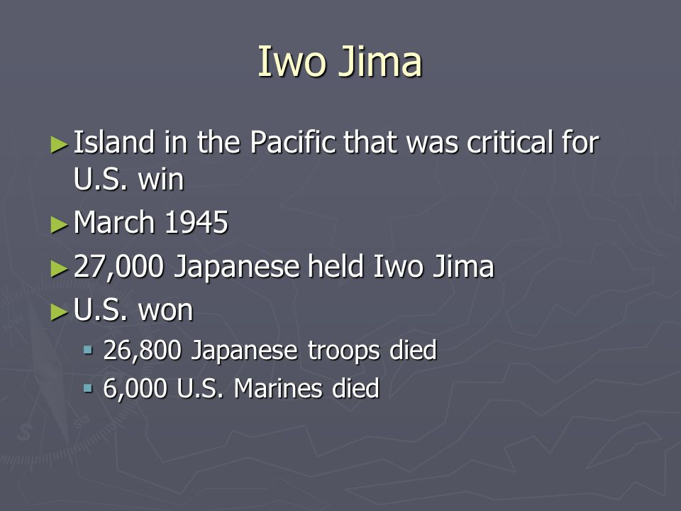 Iwo Jima Island in the Pacific that was critical for U.S. win