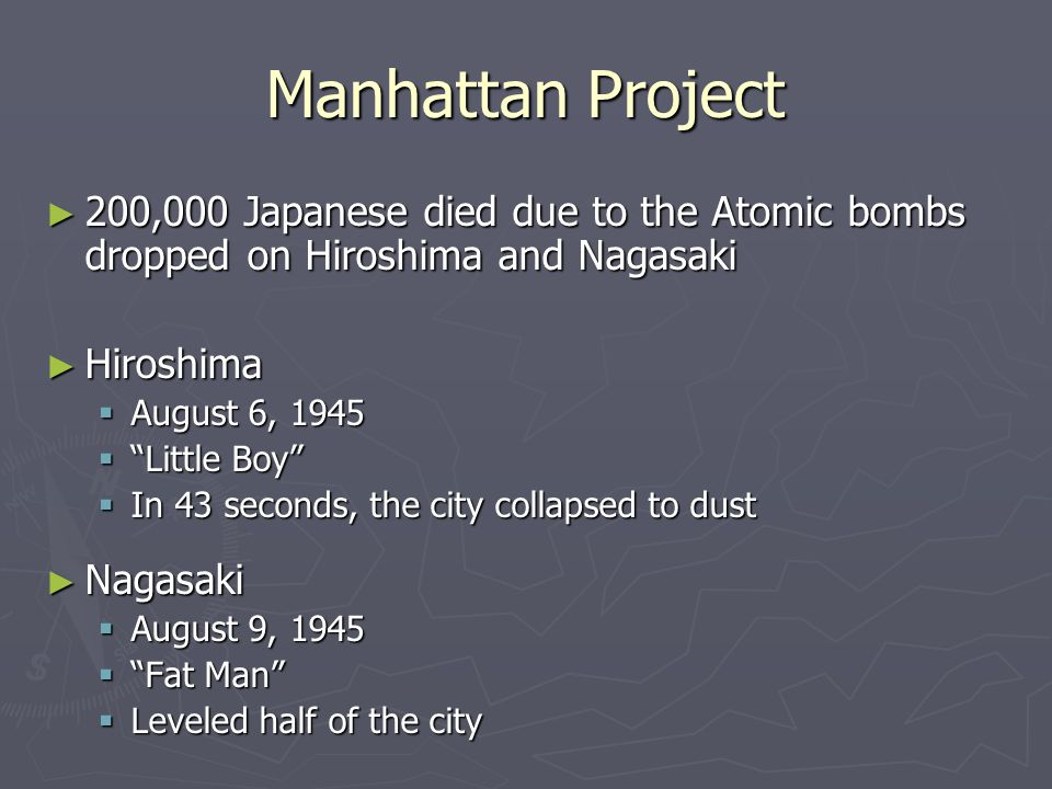 Manhattan Project 200,000 Japanese died due to the Atomic bombs dropped on Hiroshima and Nagasaki. Hiroshima.