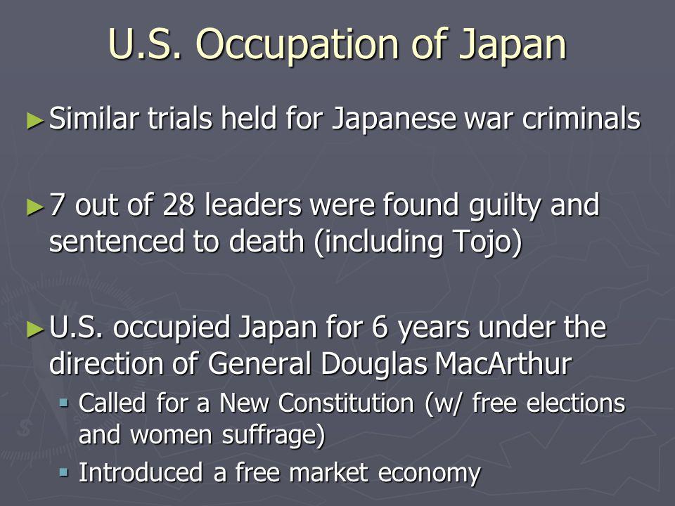 U.S. Occupation of Japan Similar trials held for Japanese war criminals.