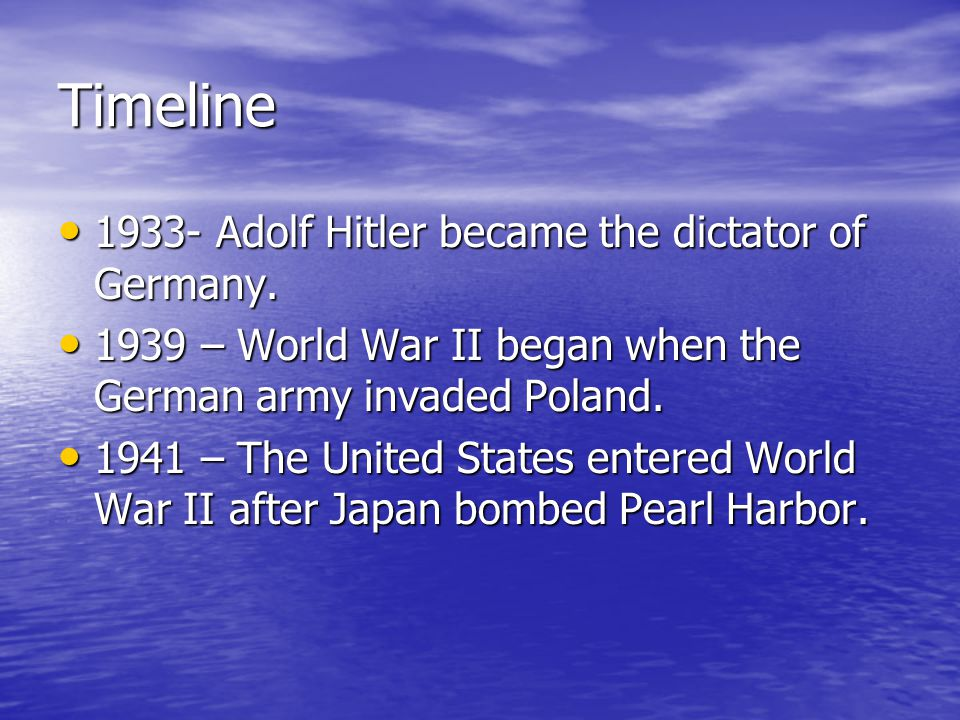 Timeline 1933- Adolf Hitler became the dictator of Germany.