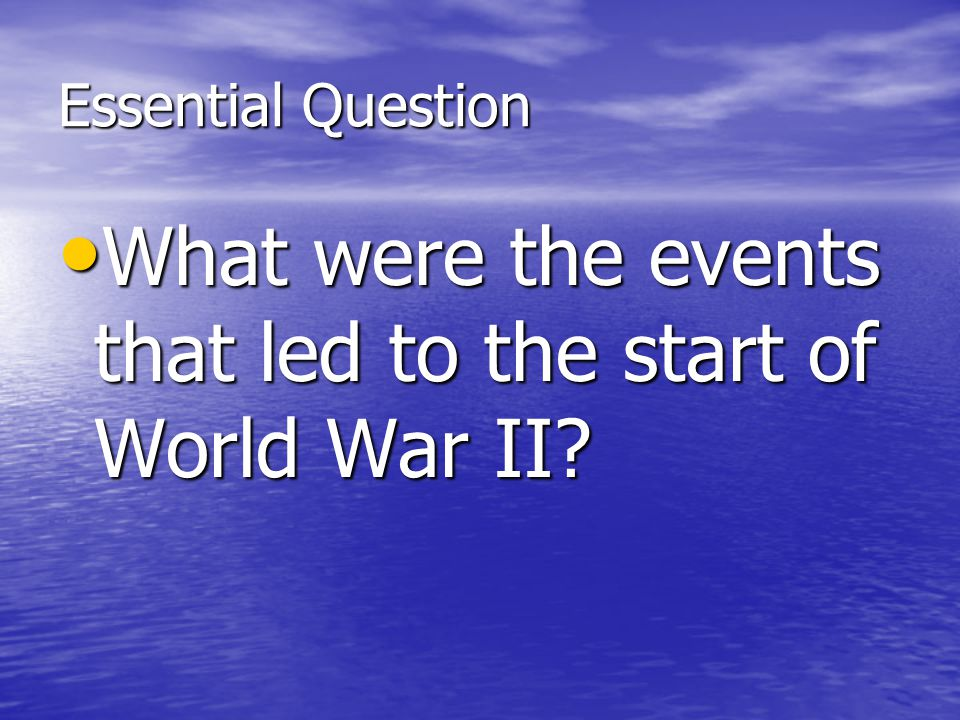 What were the events that led to the start of World War II