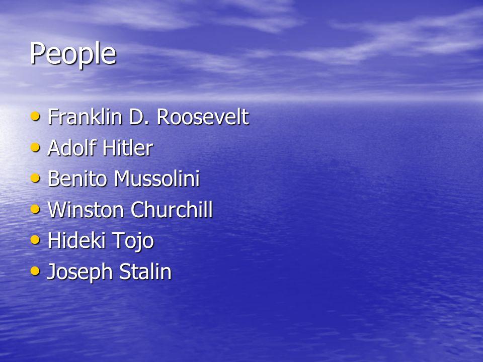 People Franklin D. Roosevelt Adolf Hitler Benito Mussolini