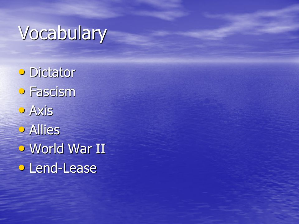 Vocabulary Dictator Fascism Axis Allies World War II Lend-Lease