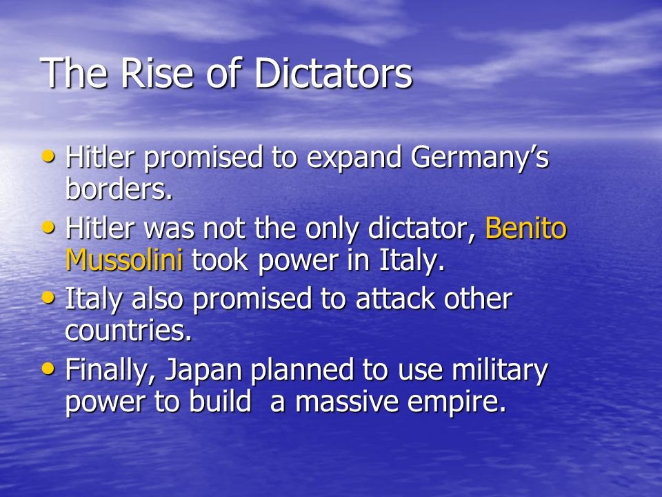 The Rise of Dictators Hitler promised to expand Germany's borders.