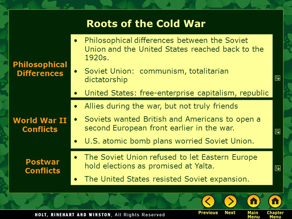 Roots of the Cold War Philosophical differences between the Soviet Union and the United States reached back to the 1920s.