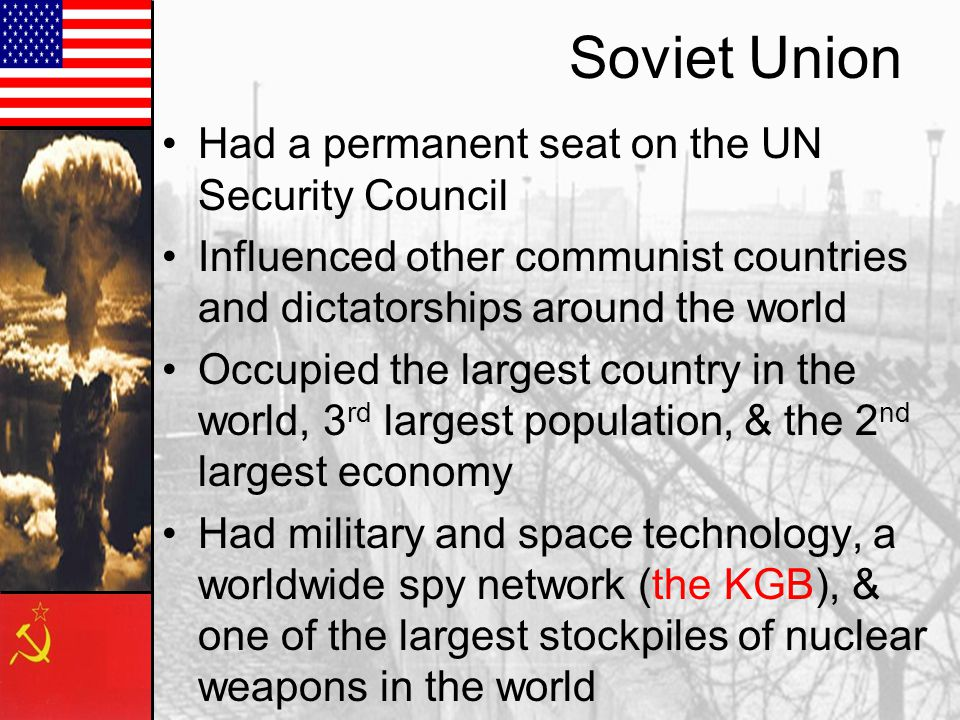Soviet Union Had a permanent seat on the UN Security Council