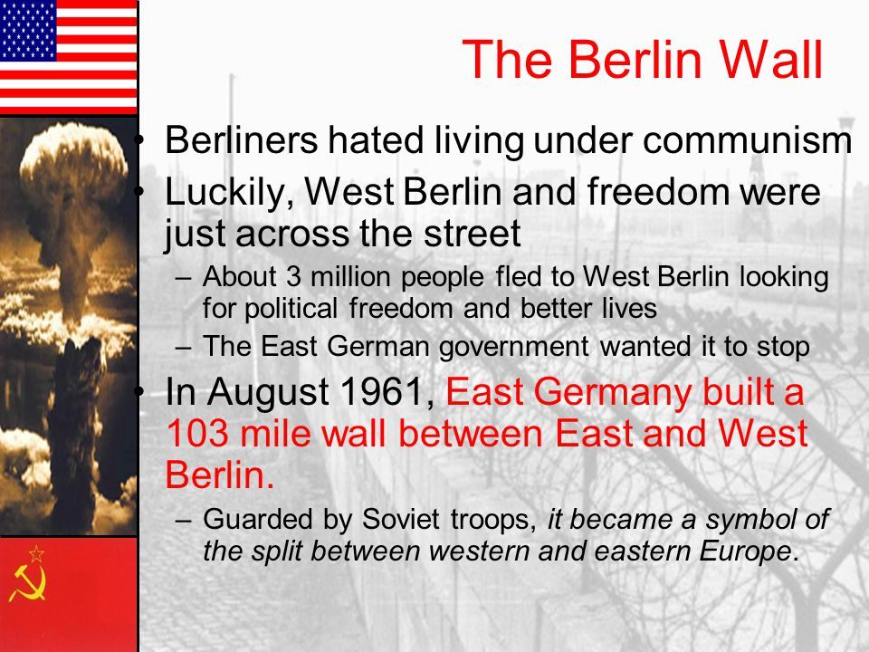 The Berlin Wall Berliners hated living under communism