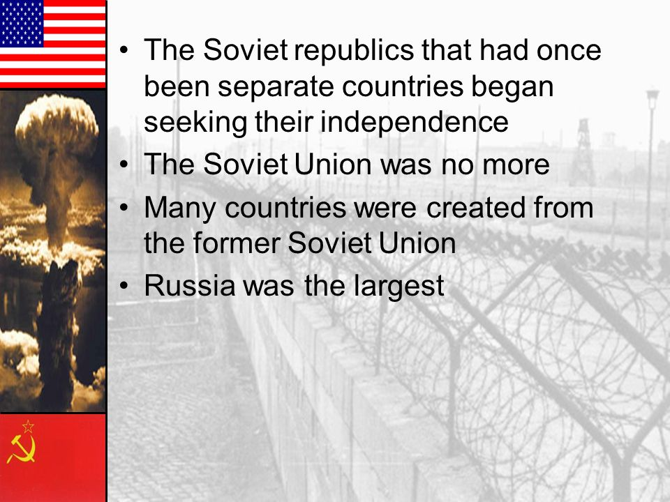 The Soviet republics that had once been separate countries began seeking their independence