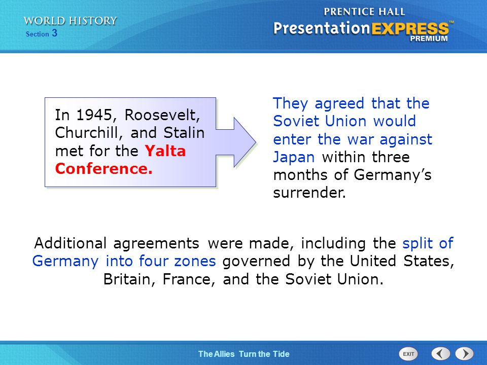 They agreed that the Soviet Union would enter the war against Japan within three months of Germany's surrender.