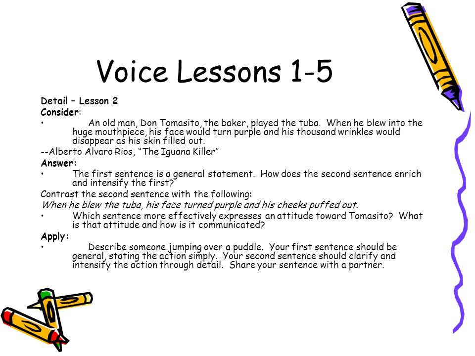 Voice Lessons 1-5 Detail – Lesson 2 Consider: