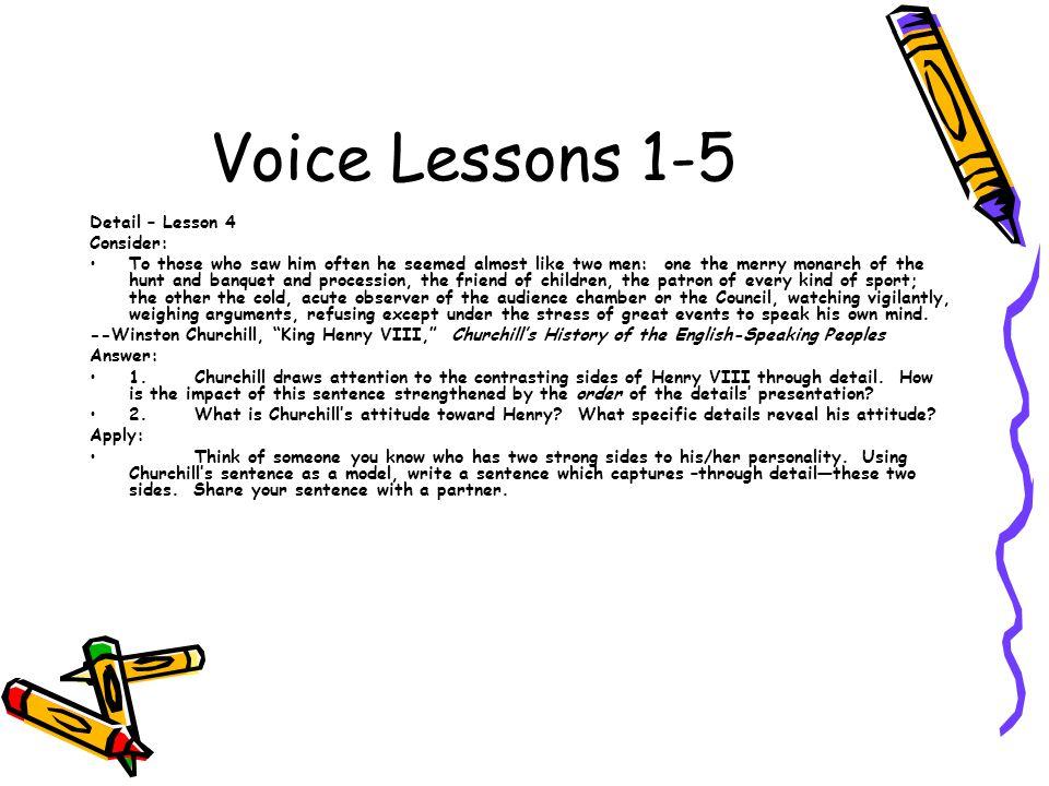 Voice Lessons 1-5 Detail – Lesson 4 Consider: