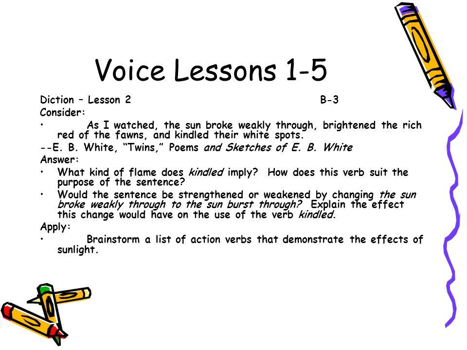 Voice Lessons 1-5 Diction – Lesson 2 B-3 Consider: