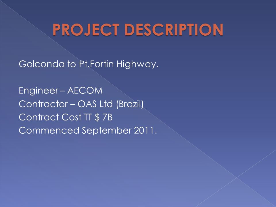 PROJECT DESCRIPTION Golconda to Pt.Fortin Highway.