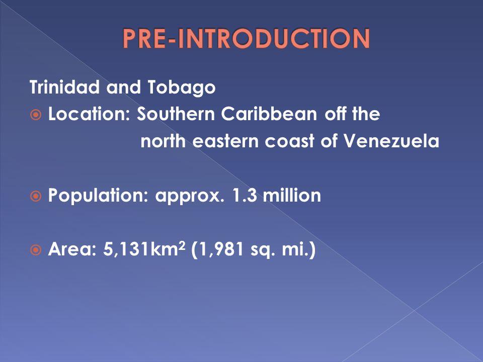 PRE-INTRODUCTION Trinidad and Tobago