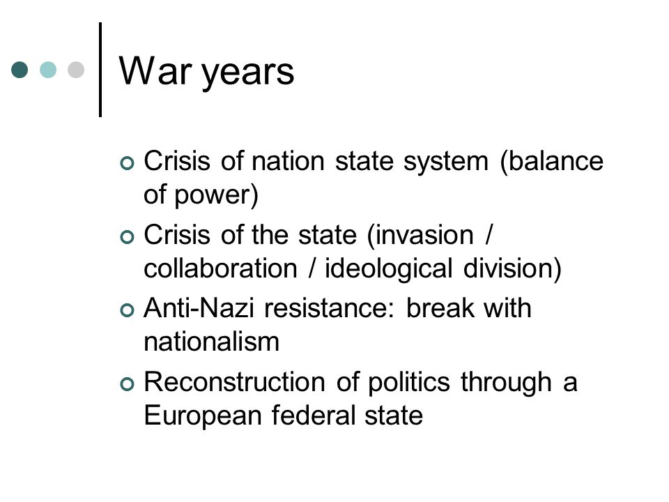 War years Crisis of nation state system (balance of power)