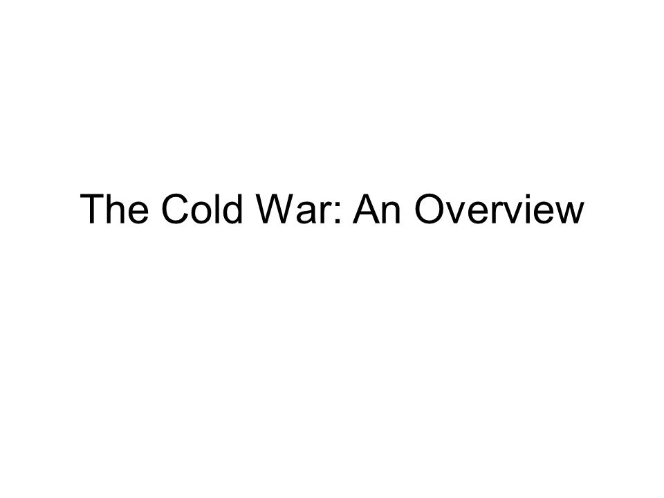 The Cold War: An Overview