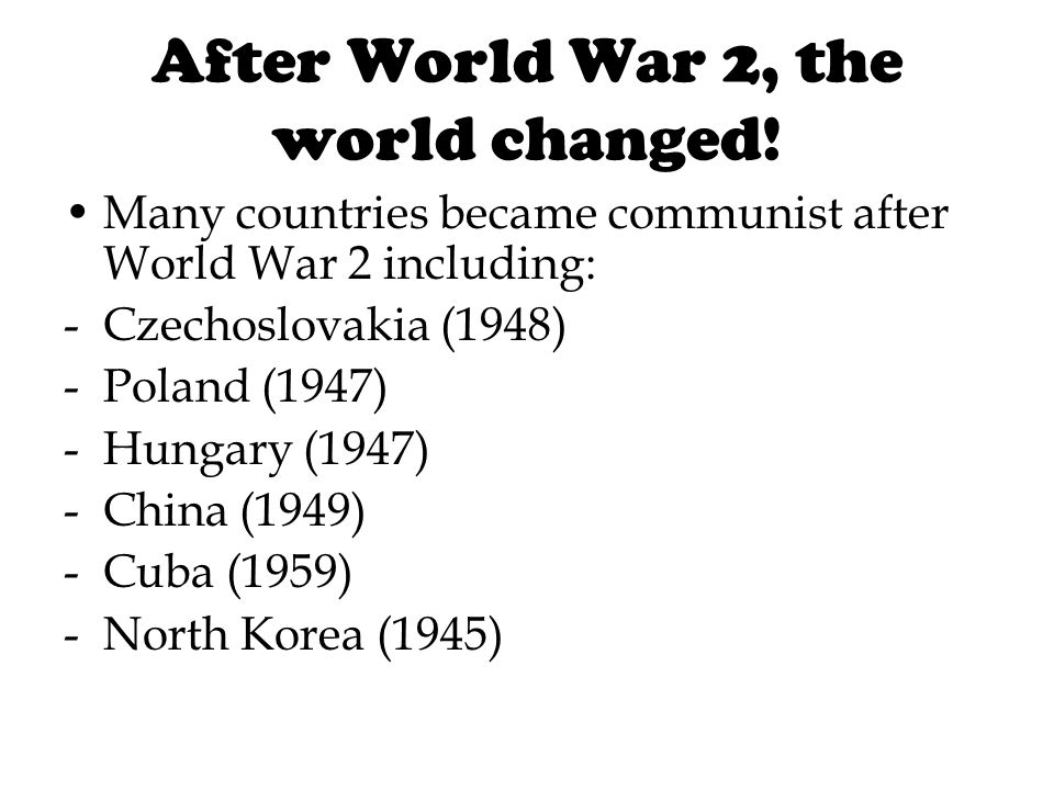 After World War 2, the world changed!