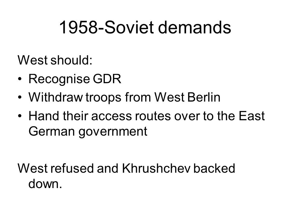 1958-Soviet demands West should: Recognise GDR