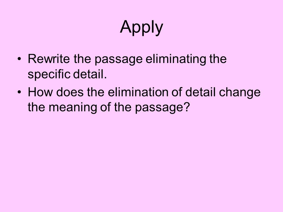 Apply Rewrite the passage eliminating the specific detail.