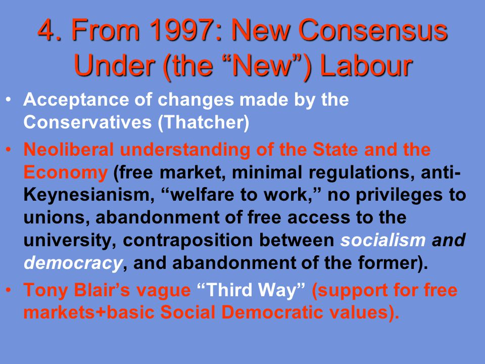 4. From 1997: New Consensus Under (the New ) Labour