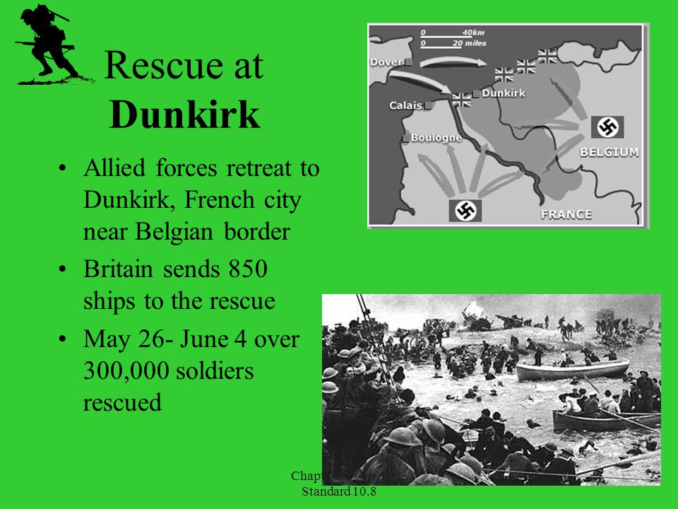 Rescue at Dunkirk Allied forces retreat to Dunkirk, French city near Belgian border. Britain sends 850 ships to the rescue.