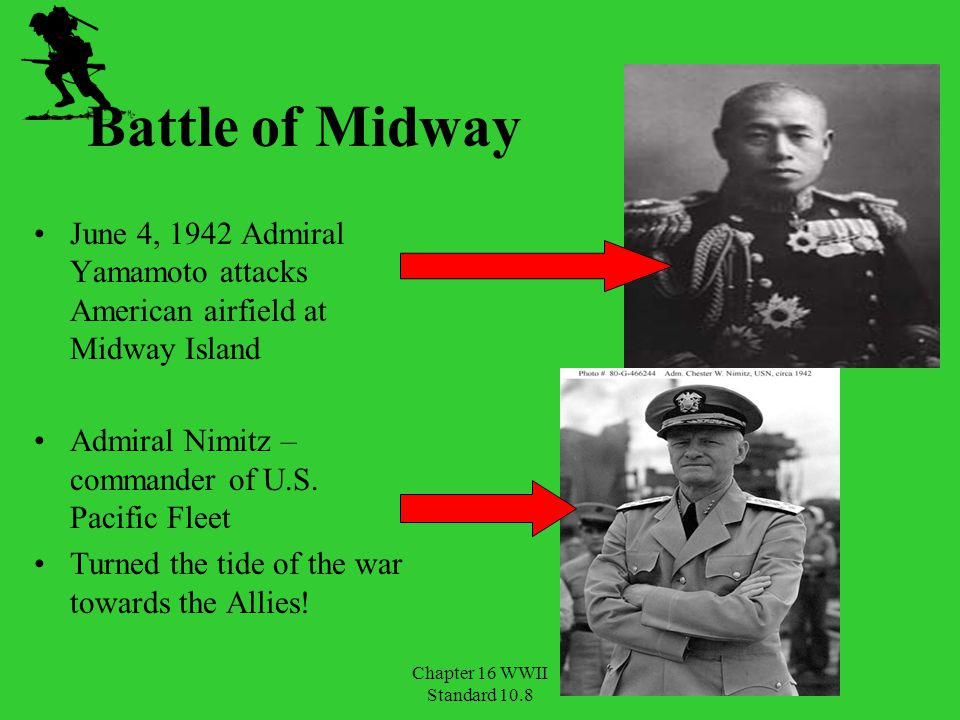 Battle of Midway June 4, 1942 Admiral Yamamoto attacks American airfield at Midway Island. Admiral Nimitz – commander of U.S. Pacific Fleet.