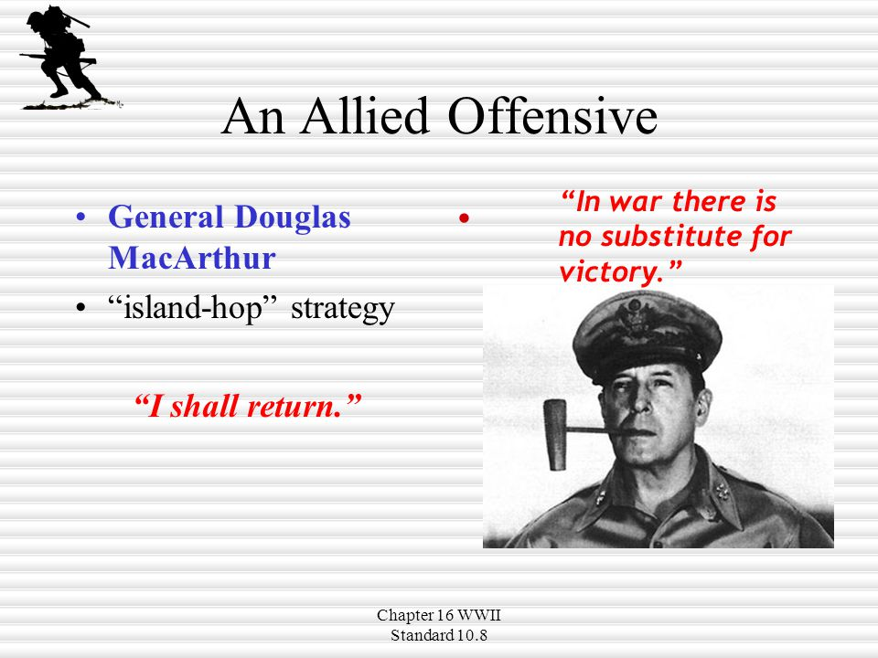 An Allied Offensive General Douglas MacArthur island-hop strategy