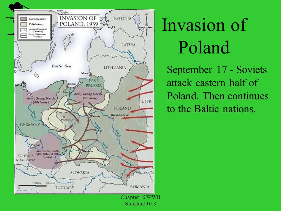 Invasion of Poland September 17 - Soviets attack eastern half of Poland. Then continues to the Baltic nations.
