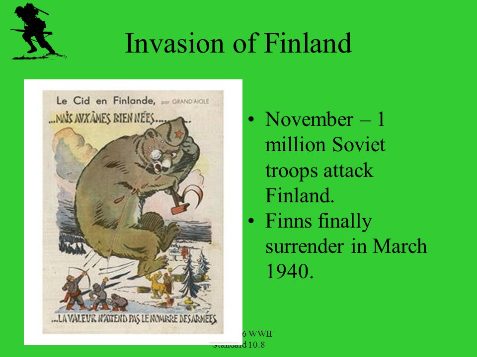 Invasion of Finland November – 1 million Soviet troops attack Finland.