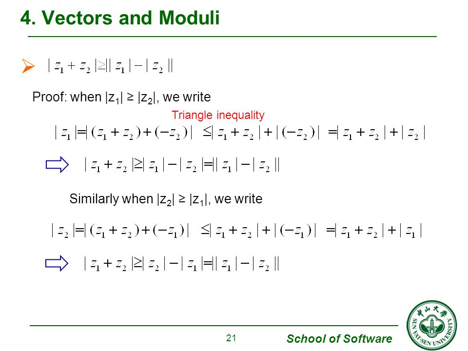 4. Vectors and Moduli Proof: when |z1| ≥ |z2|, we write