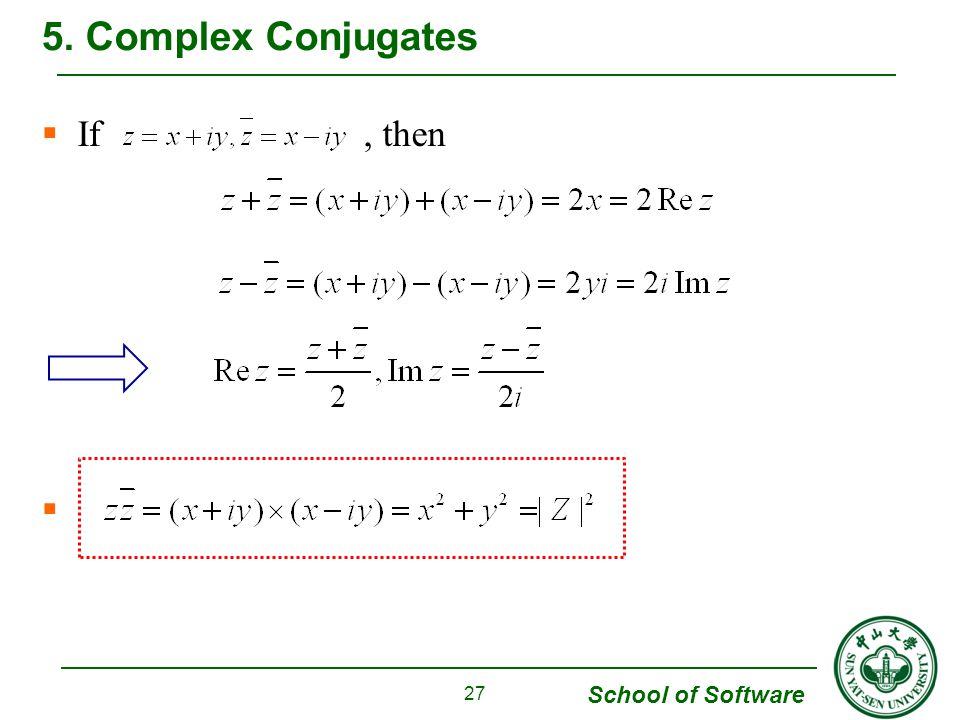 5. Complex Conjugates If , then