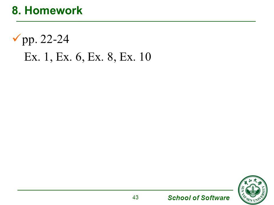 8. Homework pp. 22-24 Ex. 1, Ex. 6, Ex. 8, Ex. 10