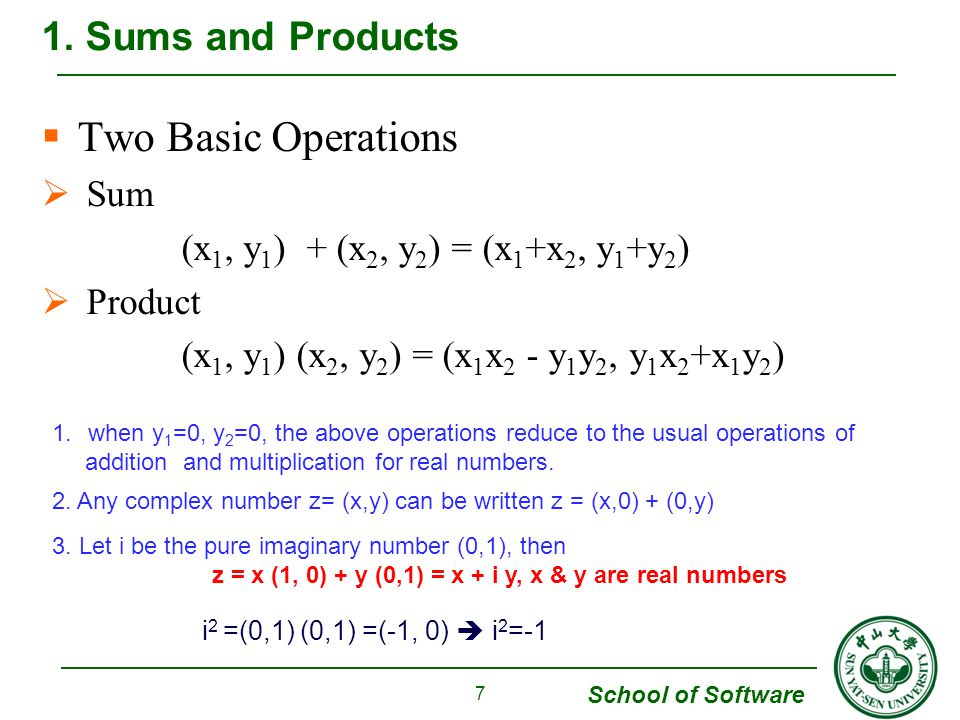 Two Basic Operations 1. Sums and Products Sum