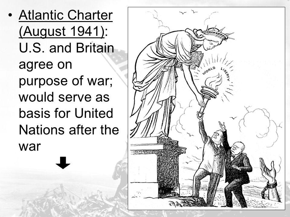 Atlantic Charter (August 1941): U. S